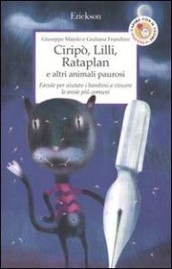 Ciripo', Lilli, Rataplan e altri animali paurosi