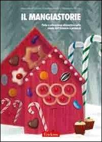 Mangiastorie : fiabe e educazione alimentare nella scuola dell'infanzia e primaria / Simonetta Fraccaro, Caterina Donello e Alessandro Martin