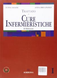 Trattato di cure infermieristiche / Luisa Saiani, Anna Brugnolli. Vol. 1