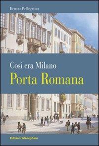 Così era Milano. 3: Porta Romana