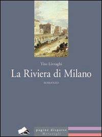 La riviera di Milano / Tito Livraghi