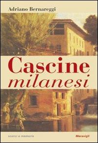 Cascine milanesi : la rinascita di un patrimonio urbano / Adriano Bernareggi