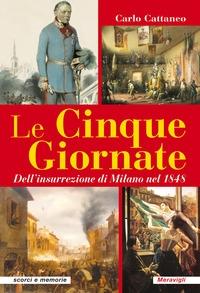 Le Cinque Giornate. Dell'insurrezione di Milano nel 1848
