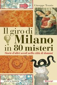 Il giro di Milano in 80 misteri