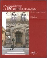 La Provincia di Firenze per i 150 anni dell'unità d'Italia