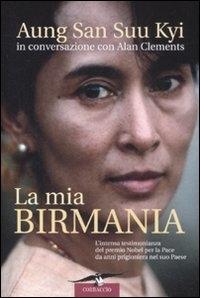 La mia Birmania / Aung San Suu Kyi ; in conversazione con Alan Clements ; traduzione di Alessandra Petrelli