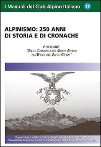 Vol. 1: Dalla conquista del Monte Bianco all'epoca del sesto grado