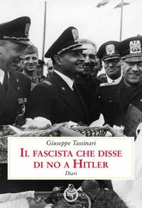 Il fascista che disse di no a Hitler
