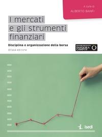 I mercati e gli strumenti finanziari