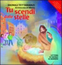 Tu scendi dalle stelle : lettera di Natale ai bambini / Dionigi Tettamanzi