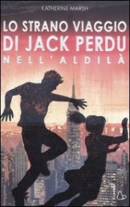 Lo strano viaggio di Jack Perdu nell'aldilà