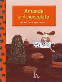 Amanda e il cioccolato / Bernard Friot e Anne Herbauts ; [traduzione di Rosa Vanina Pavone]