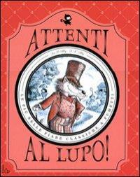 Attenti al lupo! [le più belle fiabe classiche a fumetti] / di Zoë B. Alley ; illustrazioni di R. W. Alley
