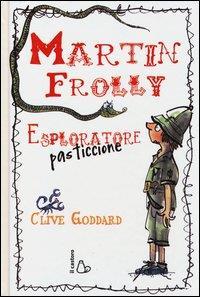 Martin Frolly esploratore pasticcione