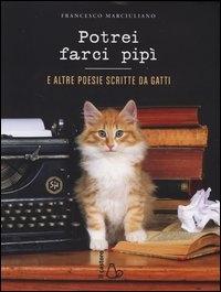 Potrei farci pipì e altre poesie scritte da gatti