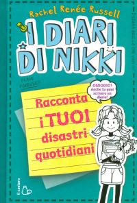 I diari di Nikki. Racconta i tuoi disastri quotidiani