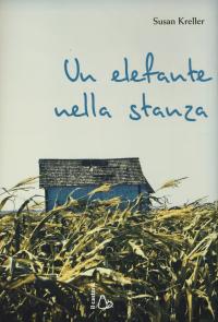 Un elefante nella stanza / Susan Kreller ; traduzione di Roberta Magnaghi