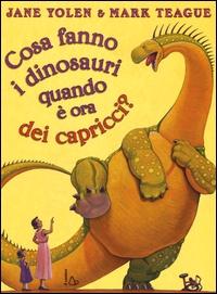 Cosa fanno i dinosauri quando è ora dei capricci?