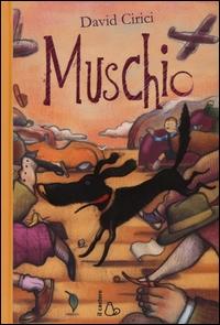 Muschio / David Cirici ; illustrazioni di Federico Appel ; traduzione di Francesco Ferrucci