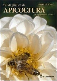 Guida pratica di apicoltura con agenda dei lavori