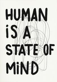 Human is a state of mind