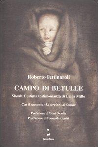 """Campo di betulle : Shoah: l'ultima testimonianza di Liana Millu : con il racconto """"La vergine"""" di Schiele / Roberto Pettinaroli"""