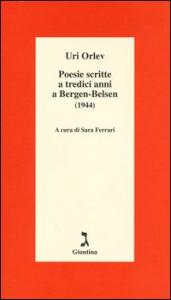 Poesie scritte a tredici anni a Bergen-Belsen (1944)