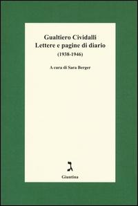 Lettere e pagine di diario (1938-1946)