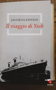 Il viaggio di Yash / Jacob Glatstein ; a cura e con un'introduzione di Ruth Wiss