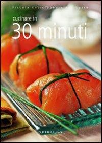 Cucinare in 30 minuti / Silvana De Lauro