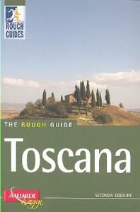 Toscana / di Tim Jepson, Jonathan Buckley e Mark Ellingham ; con il contributo di Sarah Stephens ; [traduzione di Daniela Cavazzuti, Anna Guazzi e Ilaria Musco]