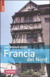 Francia del Nord / di David Abram ... [et al.] ; [traduzione di Anna Guazzi]