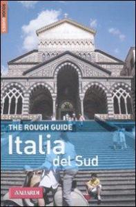Italia del Sud / di Ros Belford ... [et al.] ; con il contributo di Natasha Foges ... [et al.] ; [traduzione di Carla Bertani e Nadia Castelnuovo]