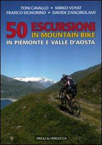 50 escursioni in mountain bike in Piemonte e Valle d'Aosta