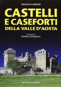 Castelli e caseforti della Valle d'Aosta