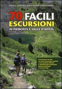 70 facili escursioni in Piemonte e Valle d'Aosta