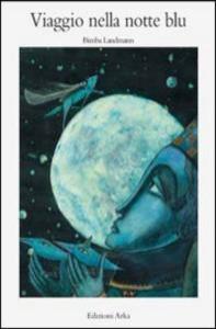 Viaggio nella notte blu / una storia raccontata e illustrata da Bimba Landmann