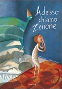 Adesso chiamo Zenone