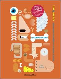 Il corpo umano / Peter Grundy ; ricerche di Simon Rogers