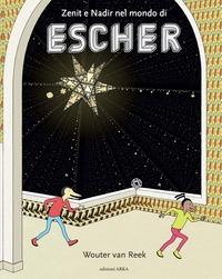 Zenit e Nadir nel mondo di Escher