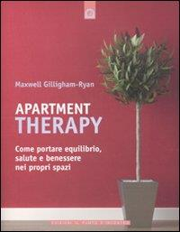 Apartment Therapy : come portare equilibrio, salute e benessere nei propri spazi / Maxwell Gillingham-Ryan
