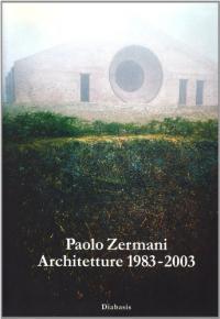 Paolo Zermani, architetture 1938-2003