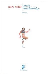 Myra Breckinridge / Gore Vidal ; prefazione dell'autore ; introduzione di Claudio Gorlier ; traduzione di Vincenzo Mantovani
