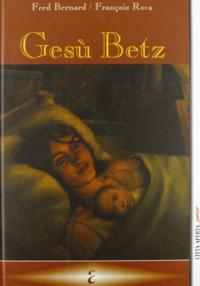 Gesù Betz / Fred Bernard, François Roca