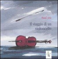 Il viaggio di un violoncello / Fuad Aziz