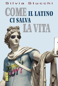 Come il latino ci salva la vita