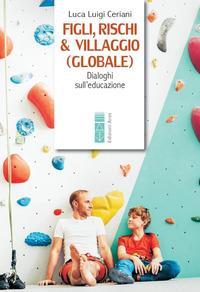 Figli, rischi & villaggio (globale)
