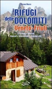 I rifugi delle Dolomiti: Veneto e Friuli
