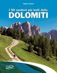 I 50 sentieri più belli delle Dolomiti