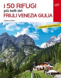I  rifugi più belli del Friuli Venezia Giulia